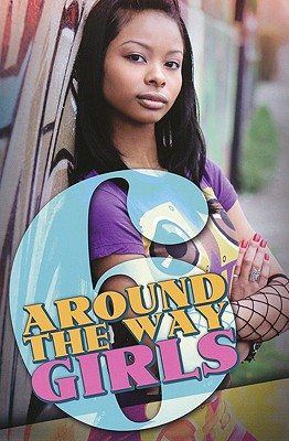 Around the Way Girls 6 By Camm, Meisha/ Anthony, Mark/ Ali, Rahsaan (COL)